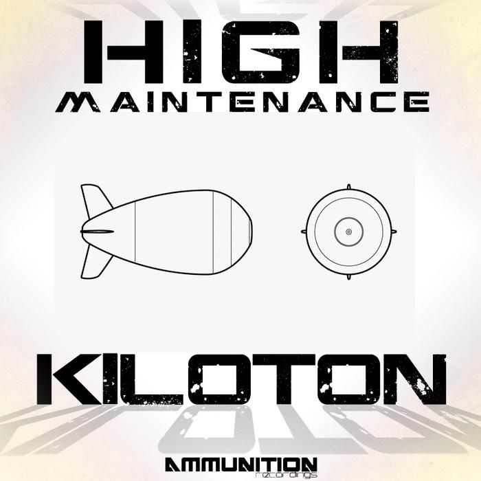 HIGH MAINTENANCE - Kiloton EP