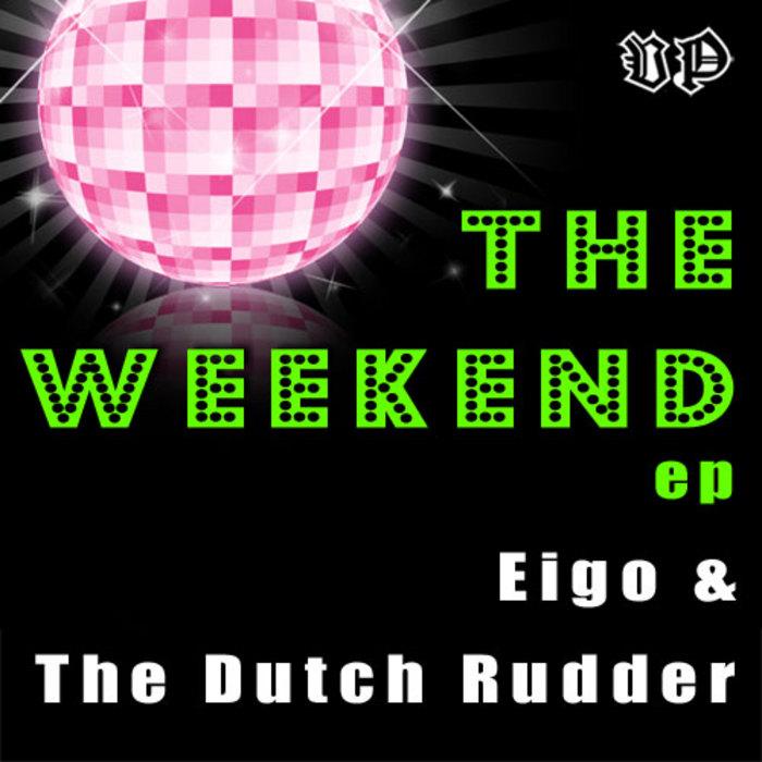 EIGO & THE DUTCH RUDDER - The Weekend EP
