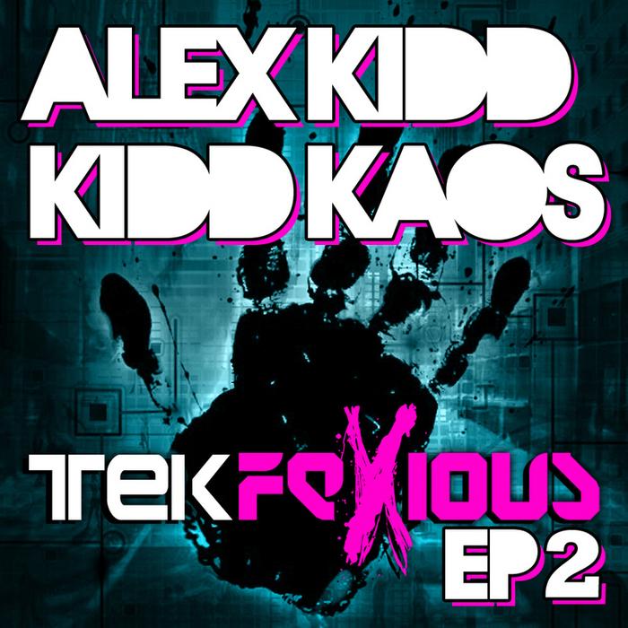 KIDD, Alex/KIDD KAOS - Tekfexious EP 2