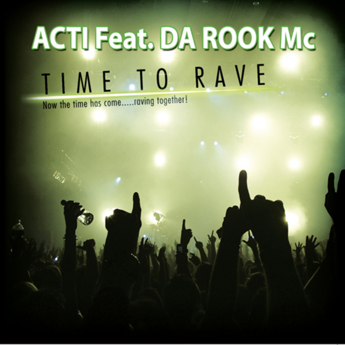 ACTI feat DA ROOK MC - Time To Rave