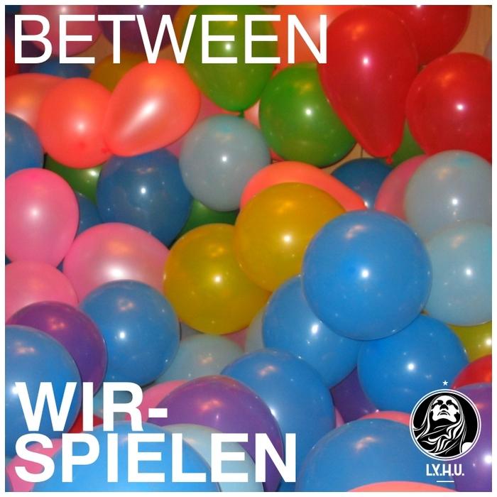 WIRSPIELEN - Between