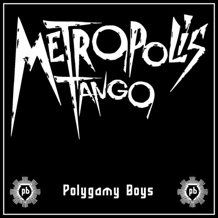 POLYGAMY BOYS - Metropolis Tango EP