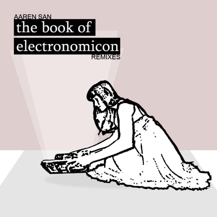 SAN, Aaren - The Book Of Electronomicon (remixes)