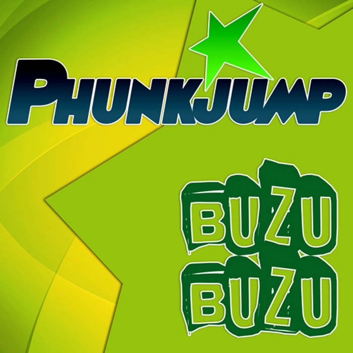 PHUNKJUMP - Buzu Buzu