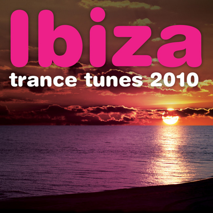 VARIOUS - Ibiza Trance Tunes 2010