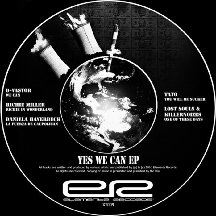 D VASTOR/RICHIE MILLER/DANIELA HAVERBECK/TATO/LOST SOULS & KILLERNOIZES - Yes We Can EP