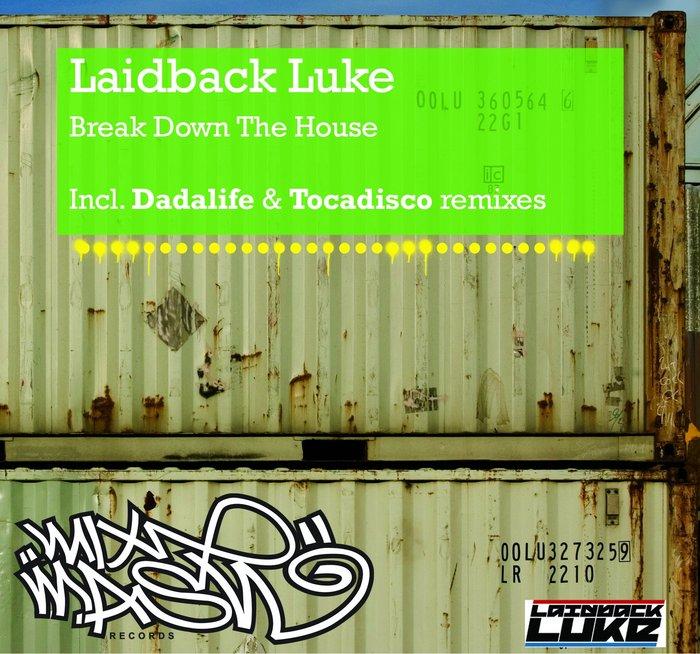 LAIDBACK LUKE - Break Down The House