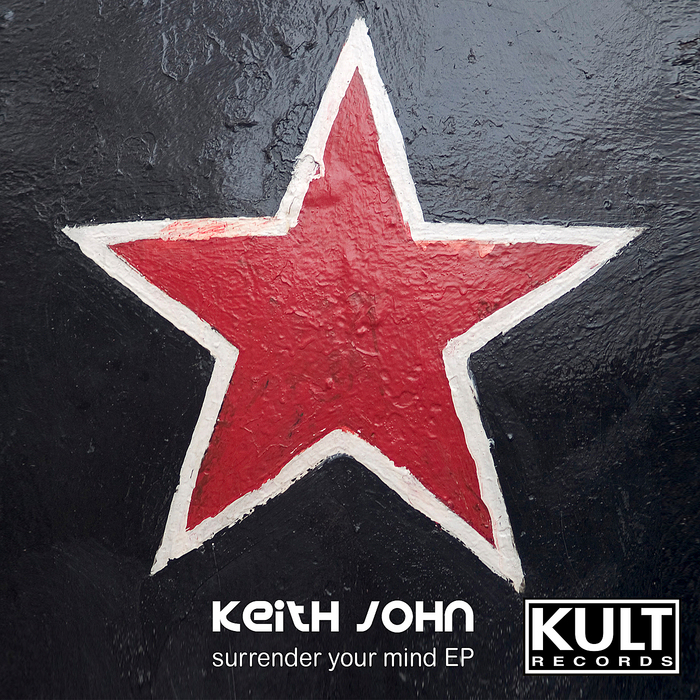 JOHN, Keith - Surrender Your Mind EP