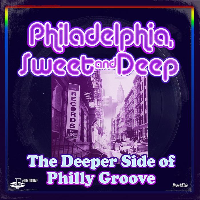 VARIOUS - Philadelphia Sweet & Deep: The Deeper Side Of Philly Groove