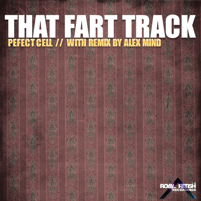 PERFECT CELL - That Fart Track