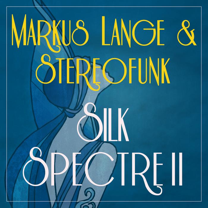 LANGE, Markus/STEREOFUNK - Silk Spectre II