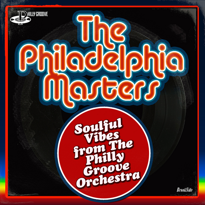 PHILLY GROOVE ORCHESTRA - The Philadelphia Masters: Soulful Vibes From The Philly Groove Orchestra