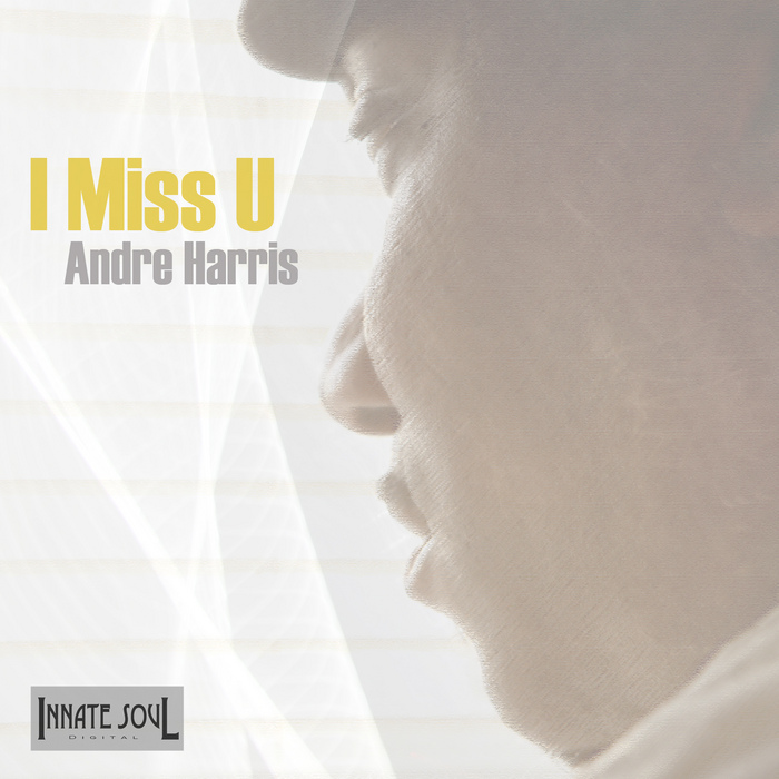 HARRIS, Andre - I Miss U
