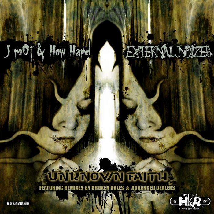 HOW HARD/J ROOT/EXTERNAL NOIZES - Unknown Faith