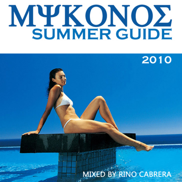 CABRERA, Rino/VARIOUS - Mykonos Summer Guide 2010 (unmixed tracks)