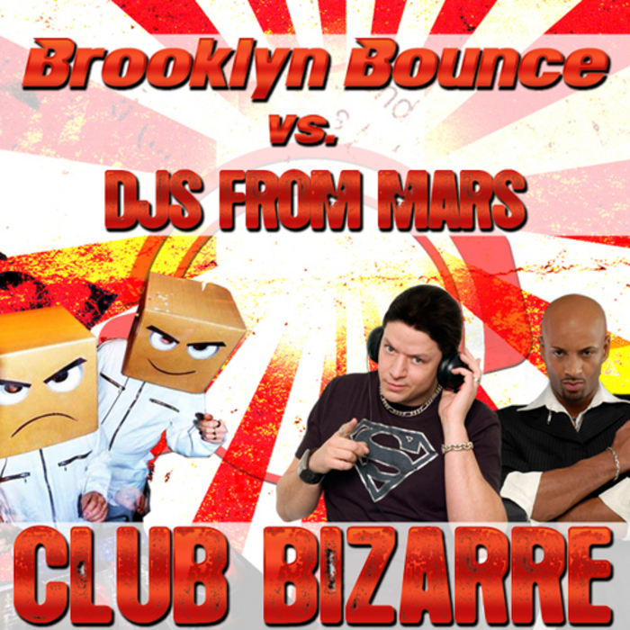 BROOKLYN BOUNCE vs DJS FROM MARS - Club Bizarre