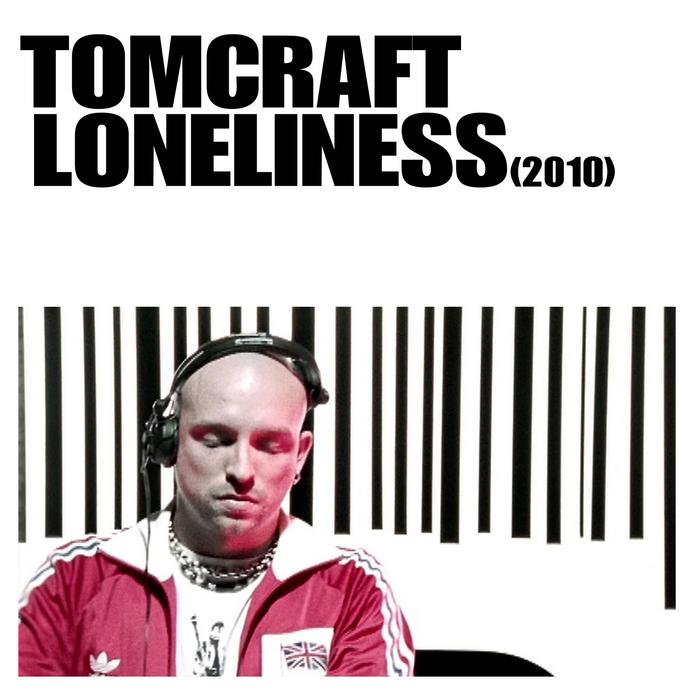 TOMCRAFT - Loneliness 2010