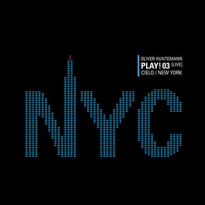 VARIOUS - Oliver Huntemann: Play! 03 Live At Cielo New York