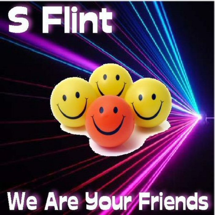 S FLINT - We Are Your Friends