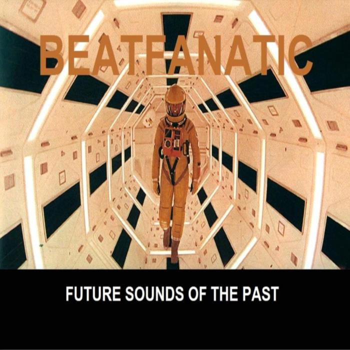 BEATFANATIC - Disco Sounds (Future Sounds Of The Past)