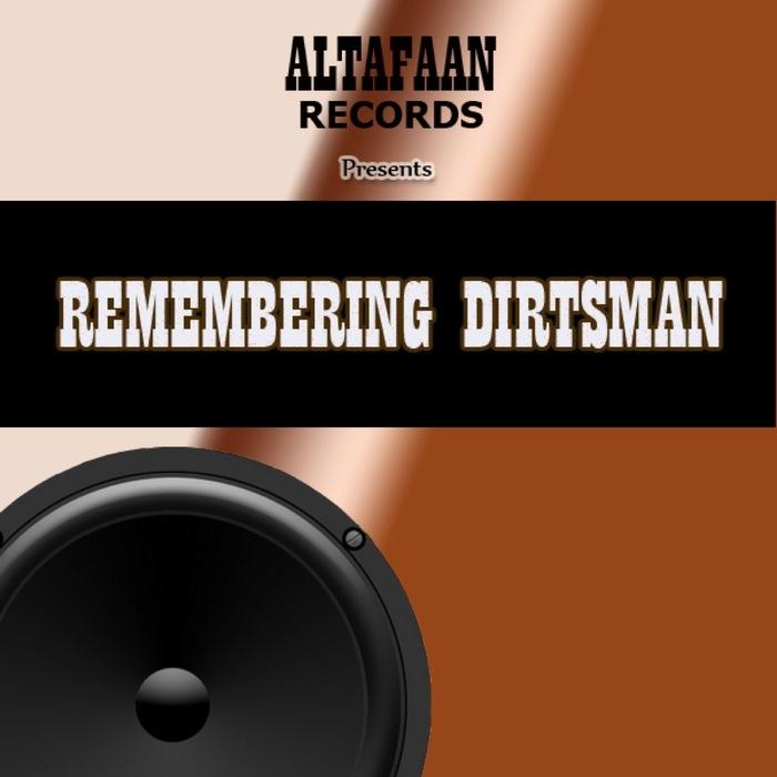 DIRTSMAN - Remembering Dirtsman