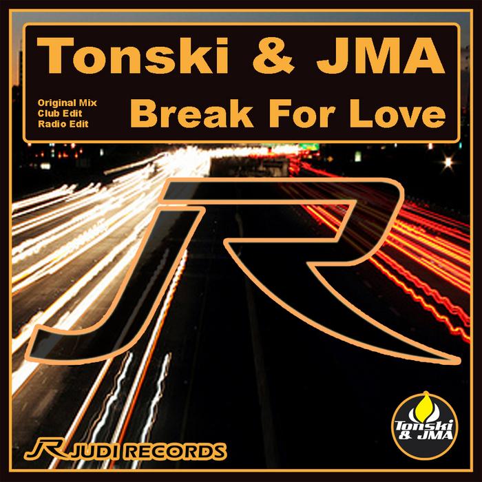 TONSKI/JMA - Break For Love