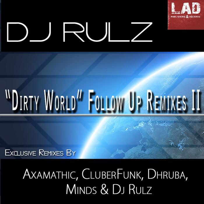 DJ RULZ feat DEEP DUB - Dirty World Follow Up (remixes II)