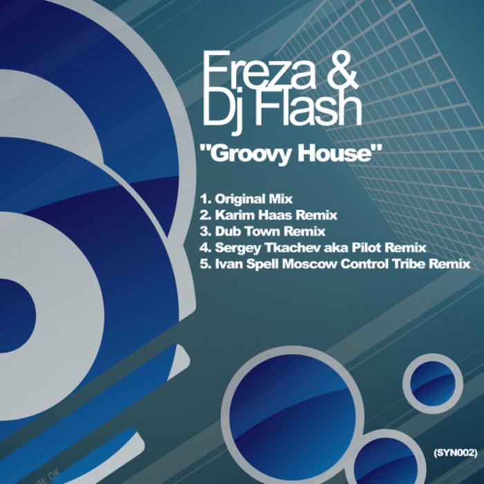 FREZA & DJ FLASH - Groovy House