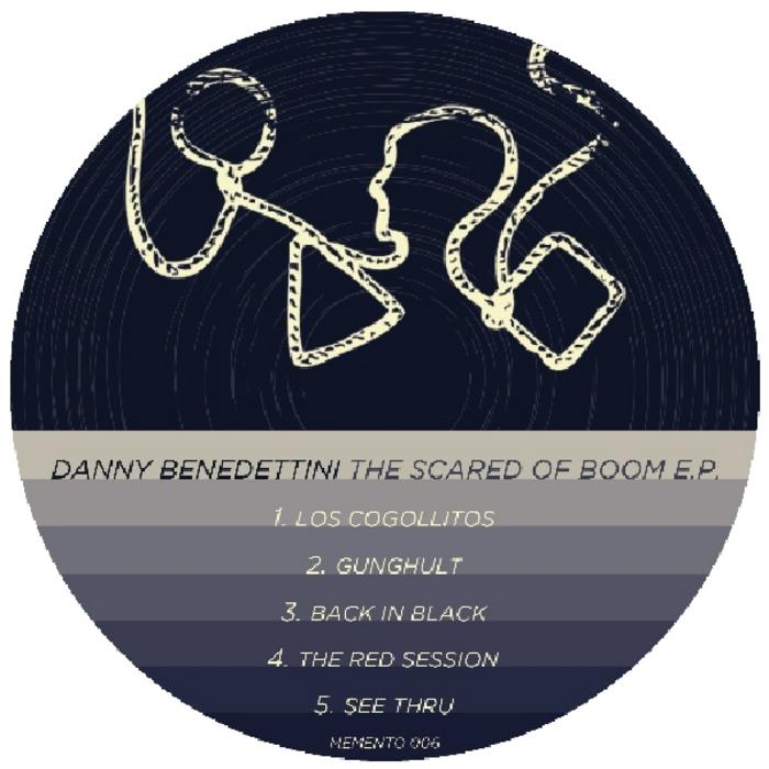 BENEDETTINI, Danny - The Scared Of Boom EP