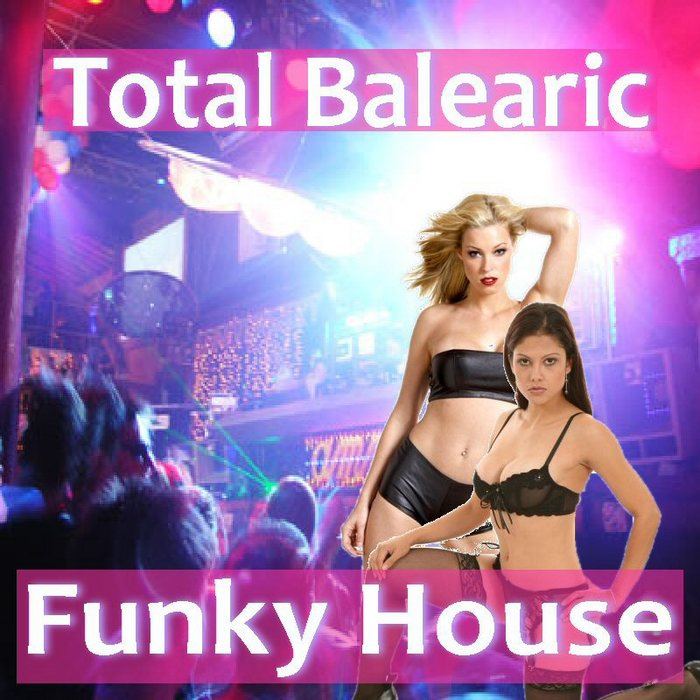 VARIOUS - Total Balearic Funky House
