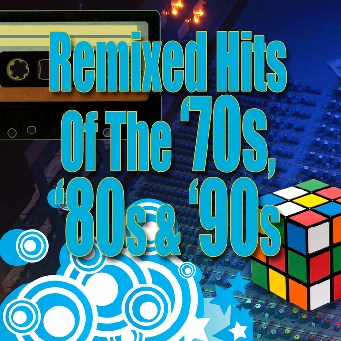 VARIOUS - Remixed Hits Of The '70s '80s & '90s