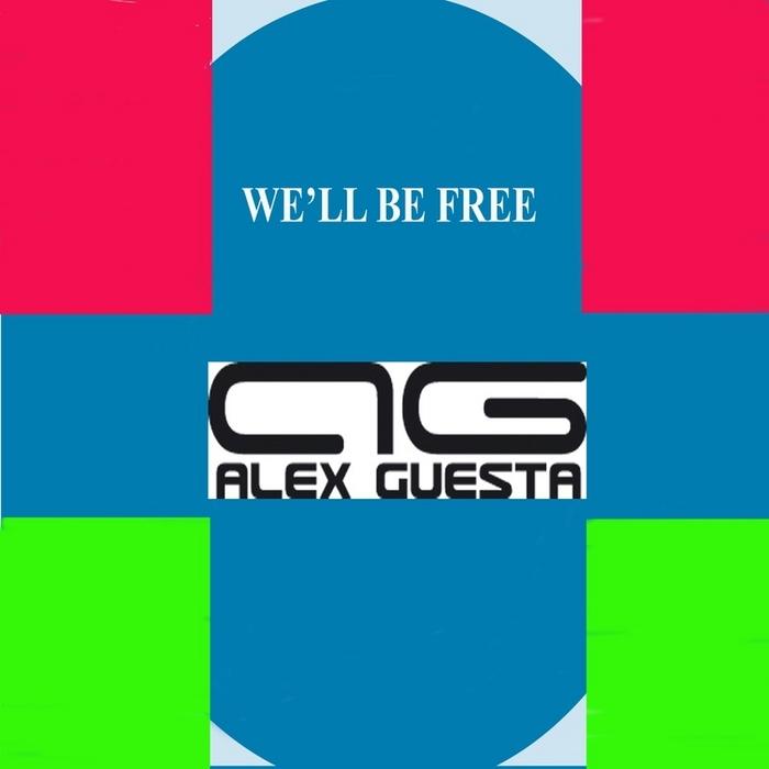 GUESTA, Alex - We'll Be Free