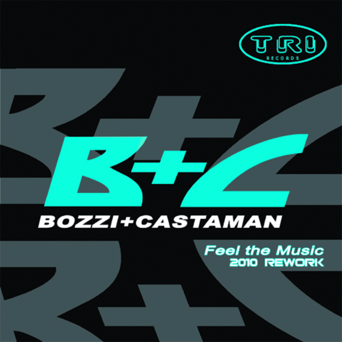 BOZZI/CASTAMAN - Feel The Music (2010 rework)