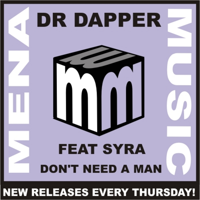 DR DAPPER feat SYRA - Don't Need A Man