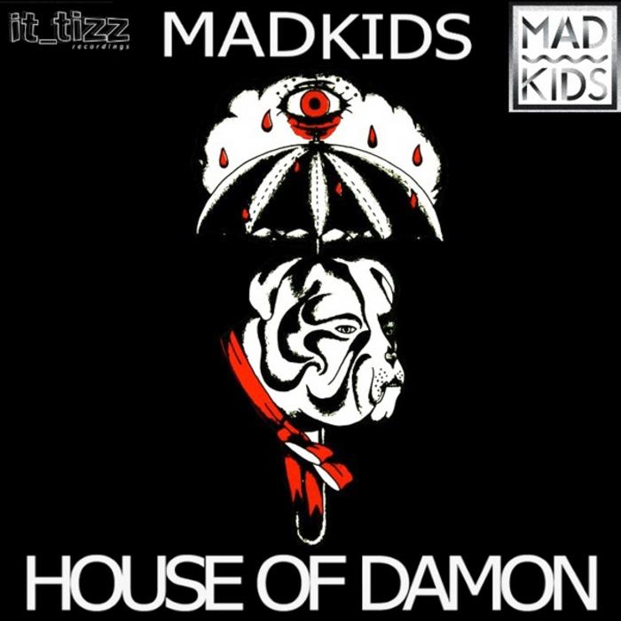 MADKIDS - House Of Damon