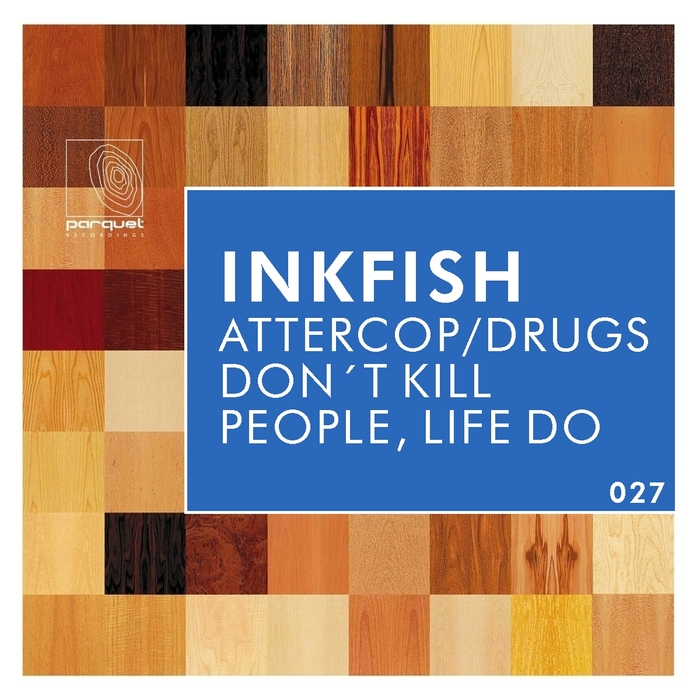 INKFISH - Attercop/Drugs Don't Kill People, Life Do