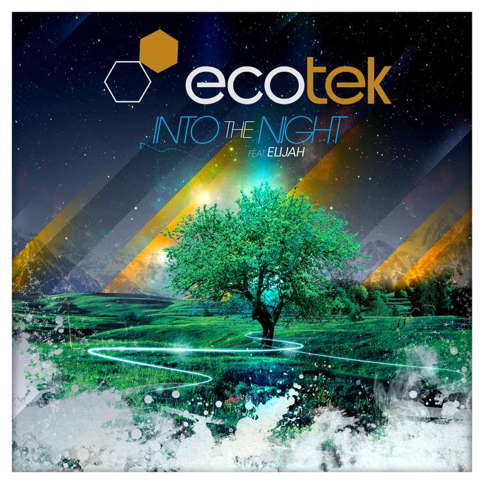 ECOTEK feat ELIJAH - Into The Night