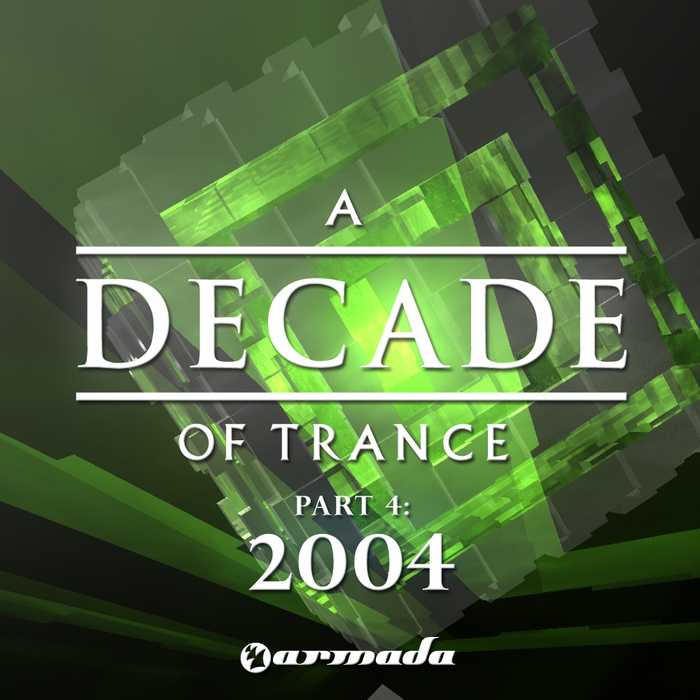 VARIOUS - A Decade Of Trance: 2004 Pt 4