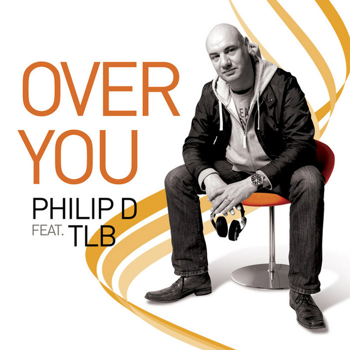 PHILIP D feat TLB - Over You