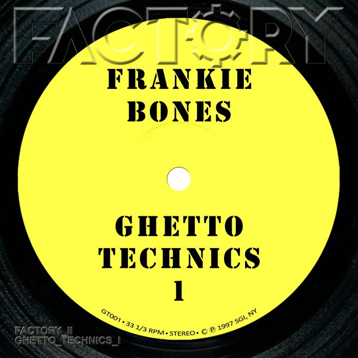 BONES, Frankie - Ghetto Technics 1