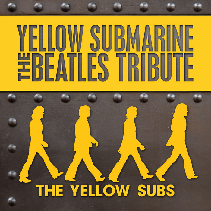 YELLOW SUBS, The - Yellow Submarine: The Beatles Tribute