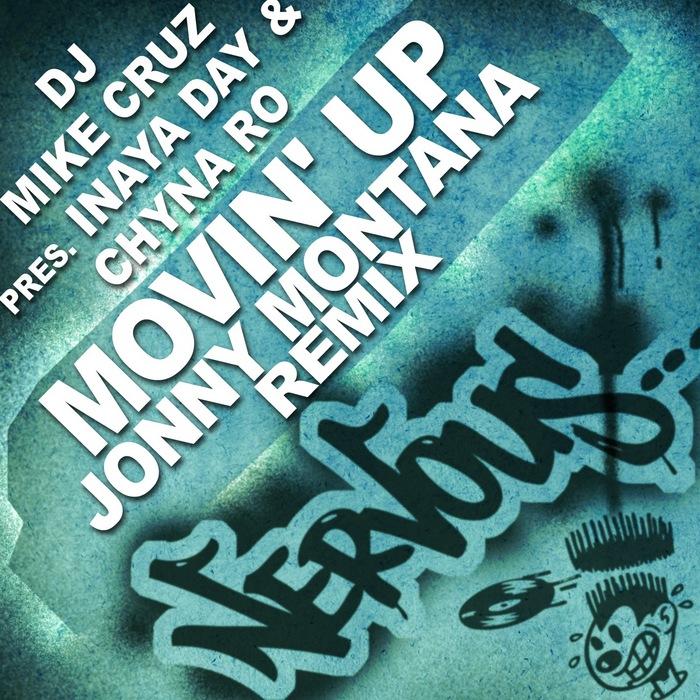 DJ MIKE CRUZ presents INAYA DAY & CHYNA RO - Movin' Up (Jonny Montana remix)