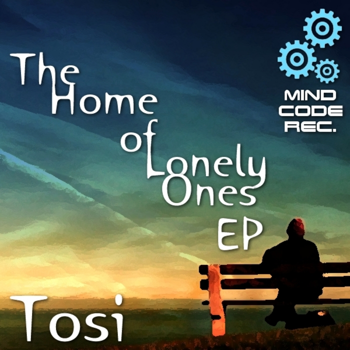 TOSI - The Home Of Lonely Ones EP