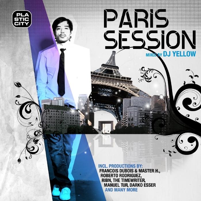 DJ YELLOW/VARIOUS - Paris Session (mixed by DJ Yellow) (unmixed tracks)