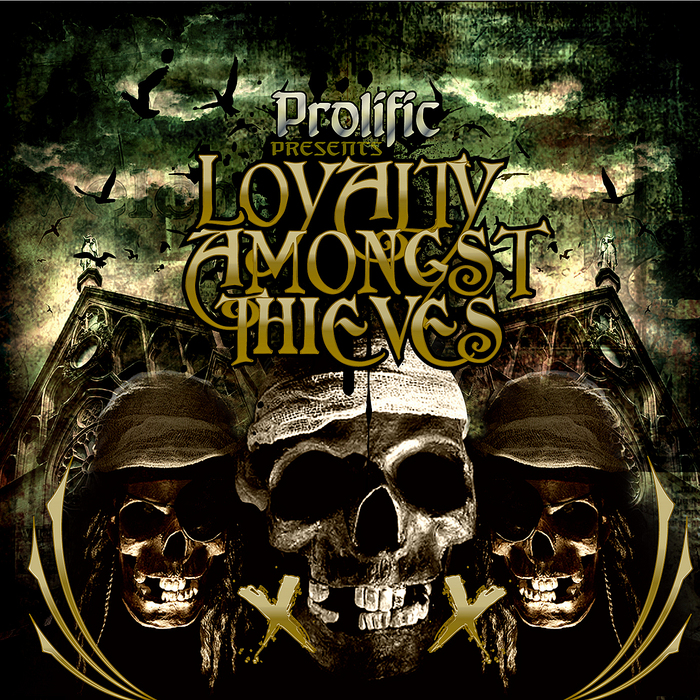 PROLIFIC/DIRECT FEED/PRODIGAL SON/HELLABENT - Loyalty Amongst Thieves