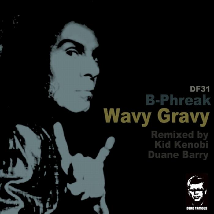 B PHREAK - Wavy Gravy