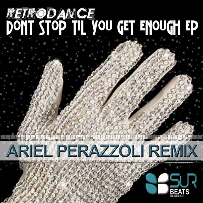 RETRODANCE/ARIEL PERAZZOLI - Don't Stop Til You Get Enough