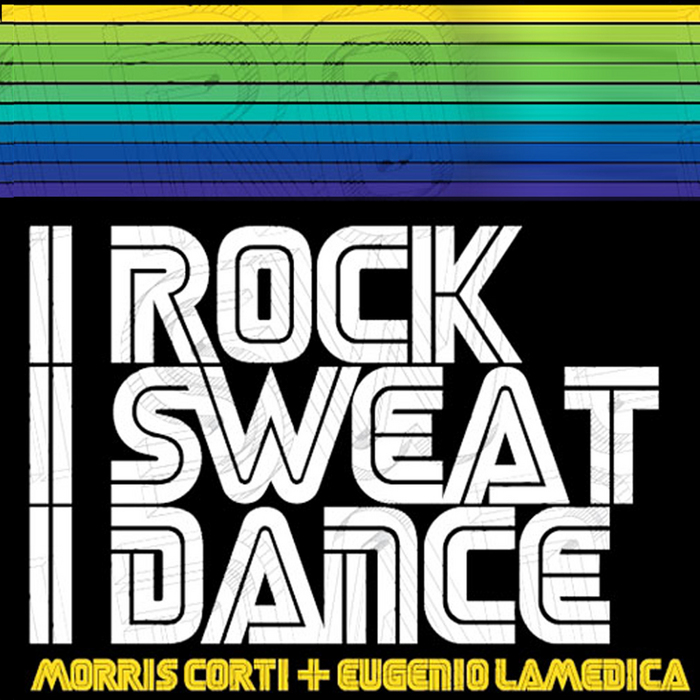 CORTI, Morris/EUGENIO LaMEDICA - I Rock I Sweat I Dance