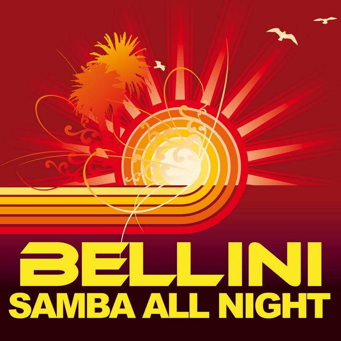 BELLINI - Samba All Night
