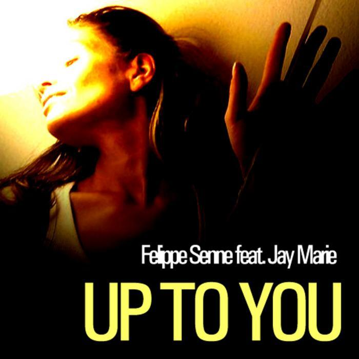 SENNE, Felippe feat JAY MARIE - Up To You (remixes)